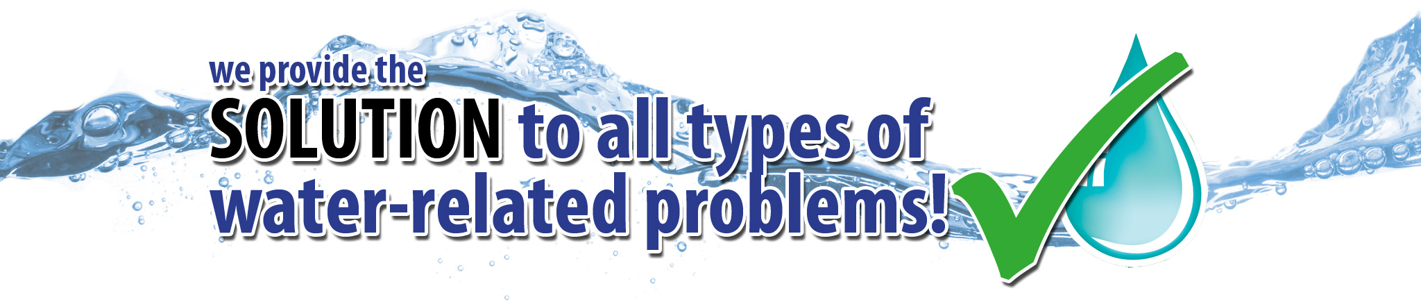 We provide the solution to all types of water-related problems-Reverse Osmosis Systems